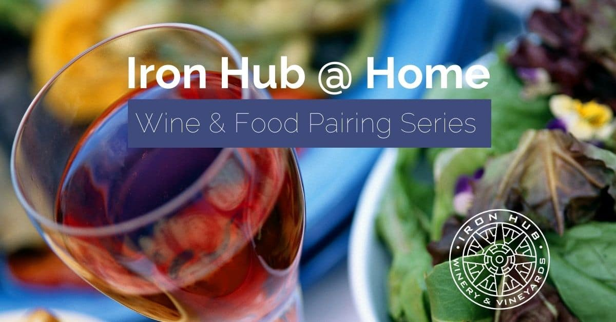 iron hub at home wine and food pairing series
